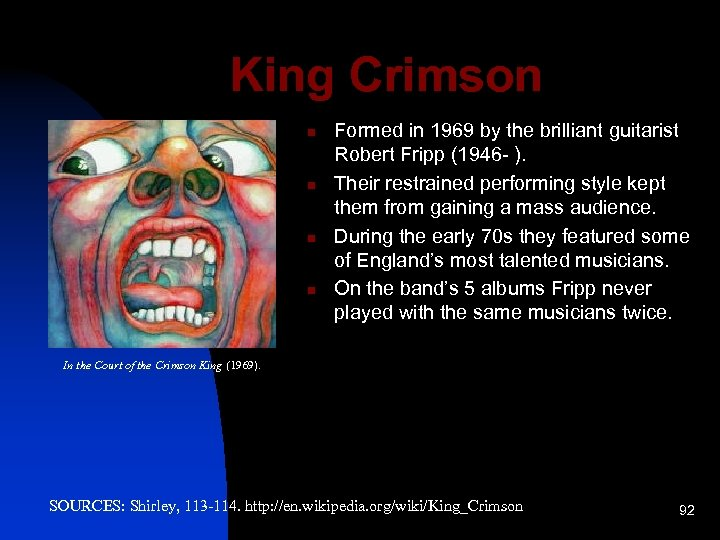 King Crimson n n Formed in 1969 by the brilliant guitarist Robert Fripp (1946