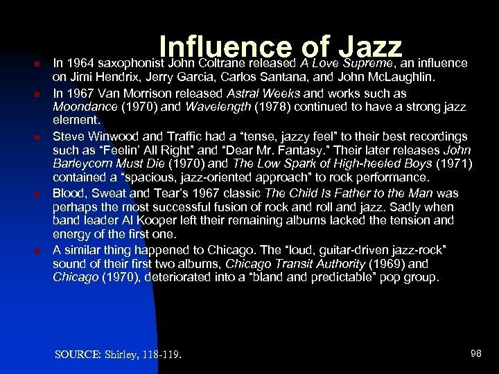 n n n Influence A Love. Jazzan influence of Supreme, In 1964 saxophonist John