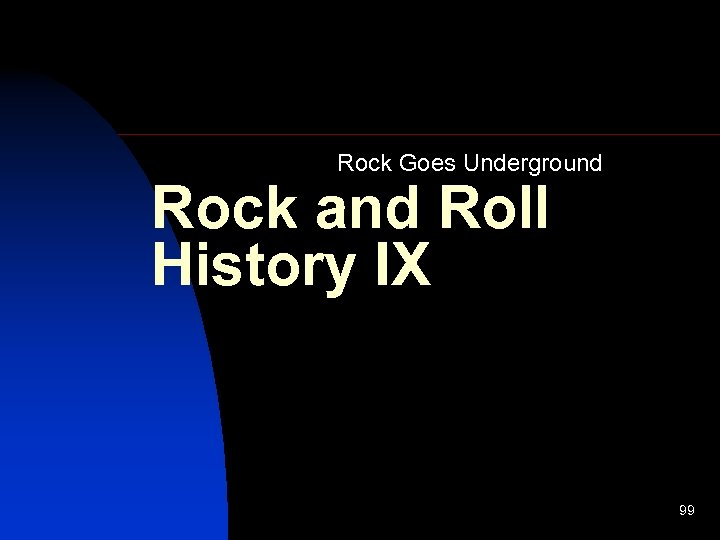 Rock Goes Underground Rock and Roll History IX 99