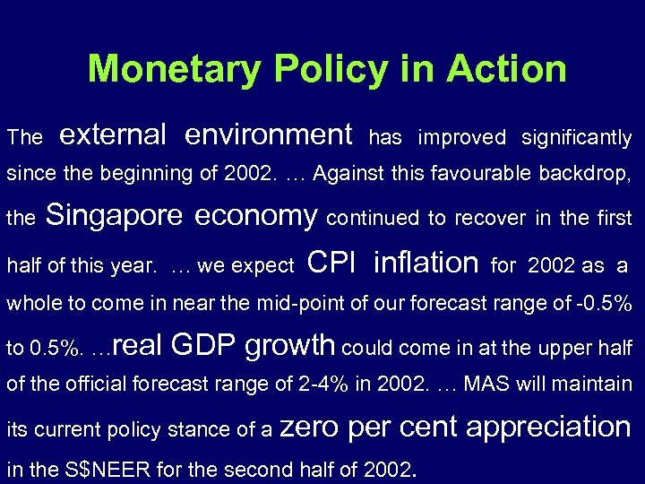 Monetary Policy in Action The external environment has improved significantly since the beginning of