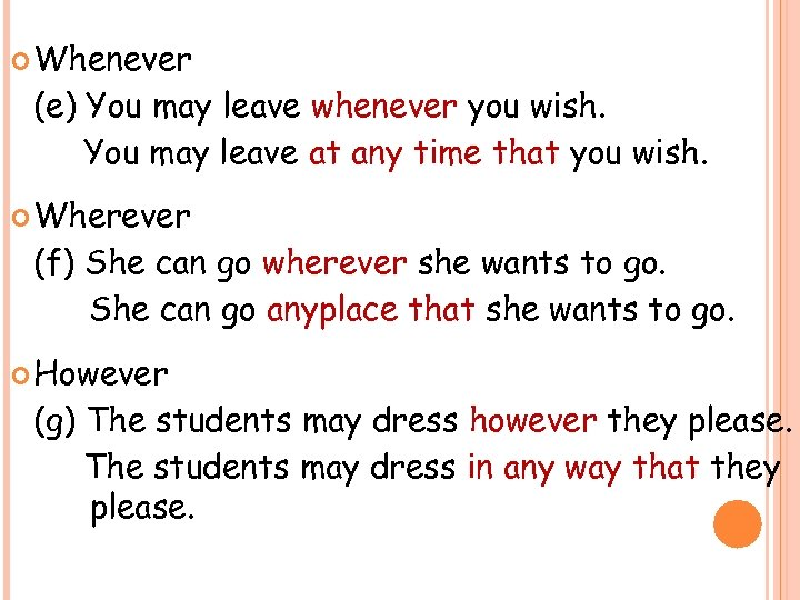 Whenever (e) You may leave whenever you wish. You may leave at any