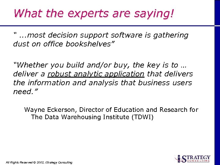 """What the experts are saying! """". . . most decision support software is gathering"""