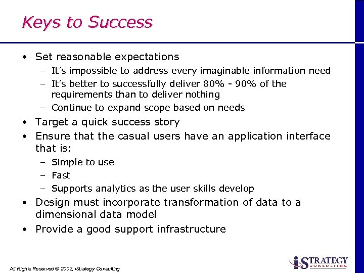 Keys to Success • Set reasonable expectations – It's impossible to address every imaginable