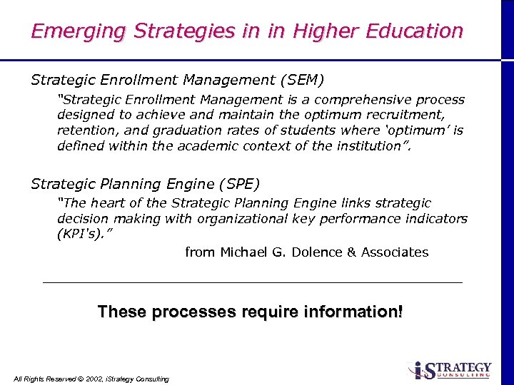 """Emerging Strategies in in Higher Education Strategic Enrollment Management (SEM) """"Strategic Enrollment Management is"""