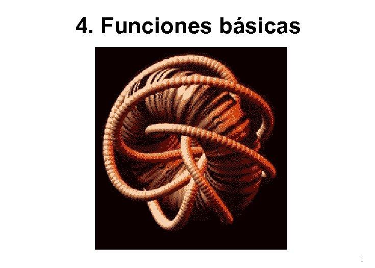 4. Funciones básicas 1