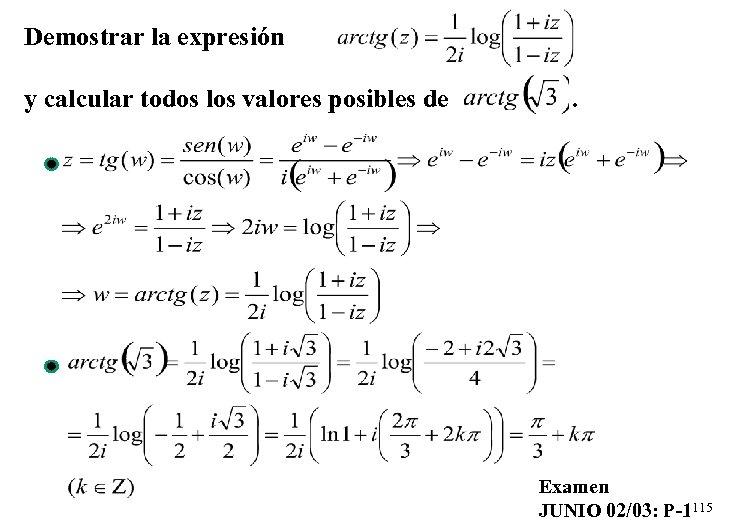 Demostrar la expresión y calcular todos los valores posibles de . Examen JUNIO 02/03: