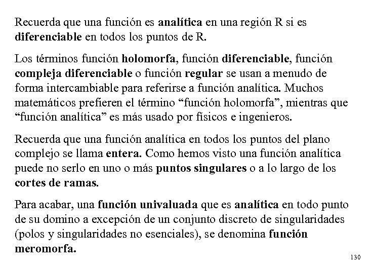 Recuerda que una función es analítica en una región R si es diferenciable en