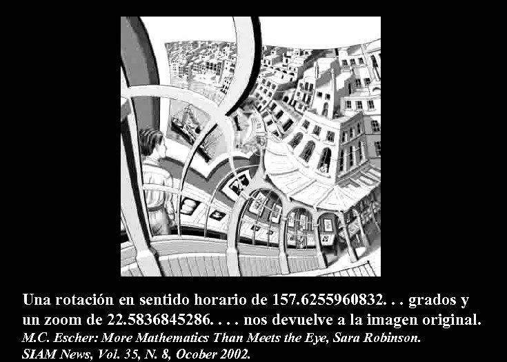 Una rotación en sentido horario de 157. 6255960832. . . grados y un zoom