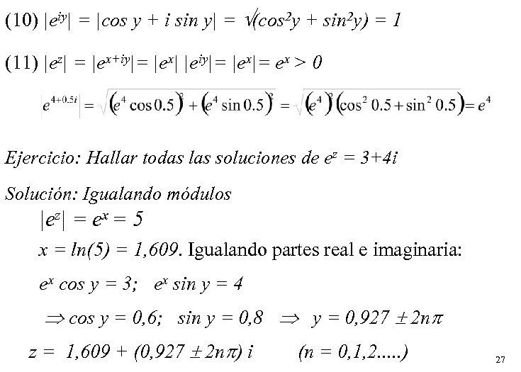 (10) |eiy| = |cos y + i sin y| = (cos 2 y +