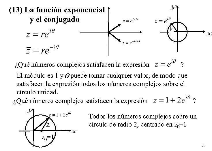 (13) La función exponencial y el conjugado ¿Qué números complejos satisfacen la expresión ?