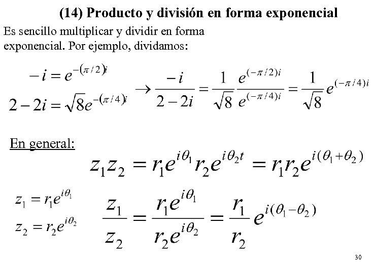 (14) Producto y división en forma exponencial Es sencillo multiplicar y dividir en forma