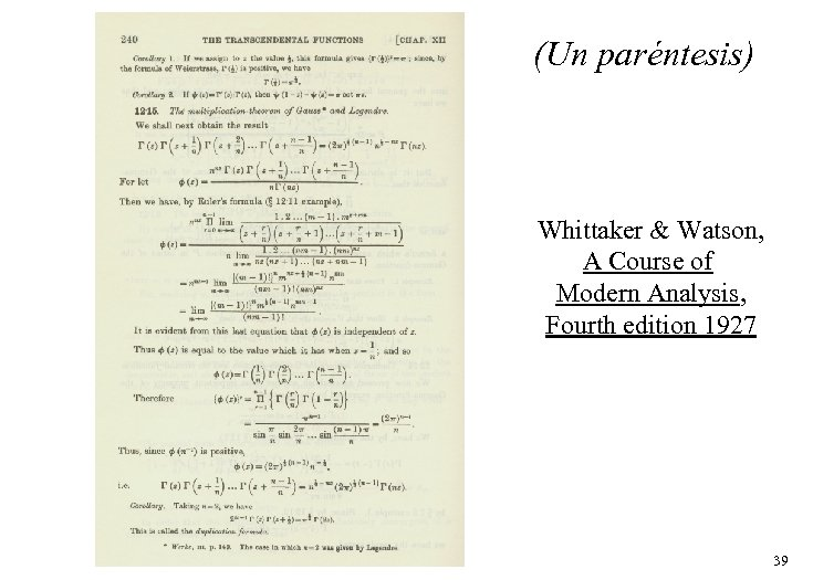 (Un paréntesis) Whittaker & Watson, A Course of Modern Analysis, Fourth edition 1927 39