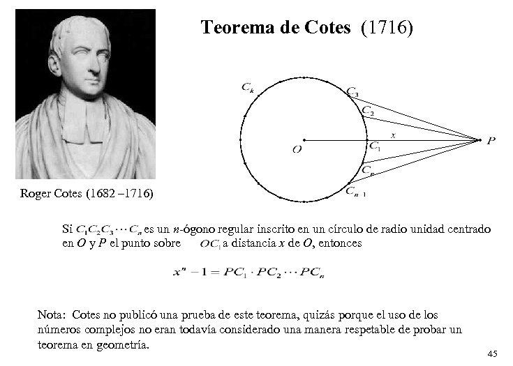 Teorema de Cotes (1716) Roger Cotes (1682 – 1716) Si es un n-ógono regular