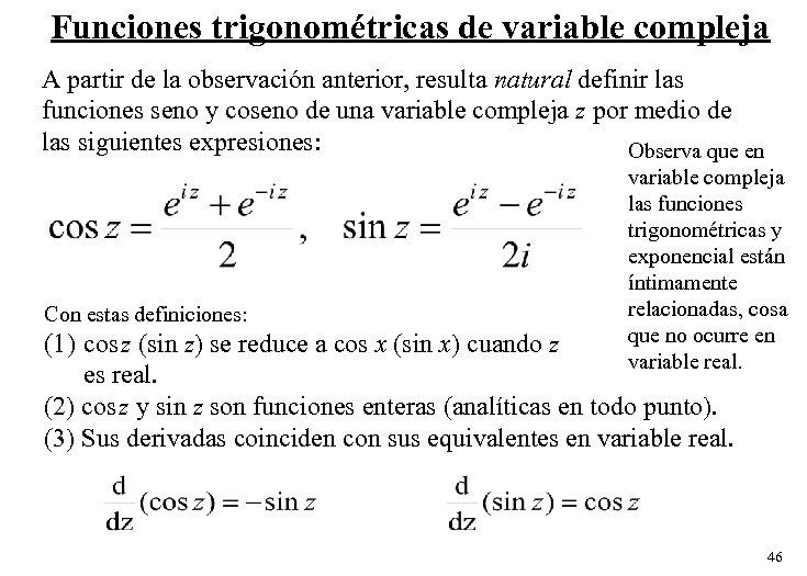 Funciones trigonométricas de variable compleja A partir de la observación anterior, resulta natural definir