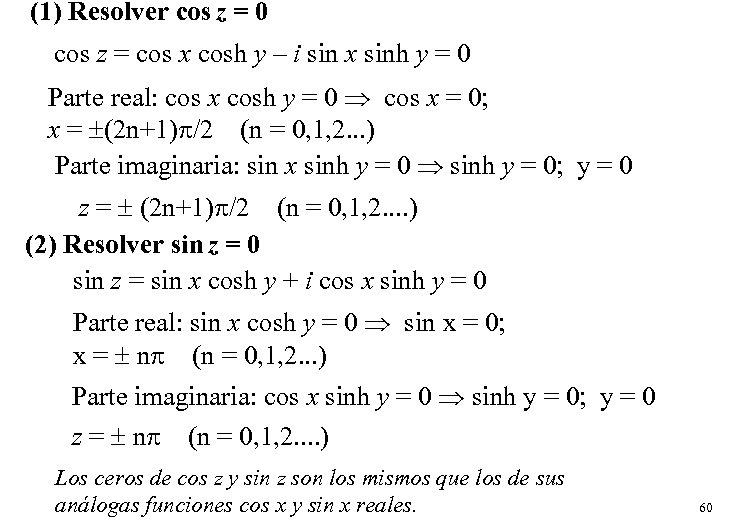 (1) Resolver cos z = 0 cos z = cos x cosh y –