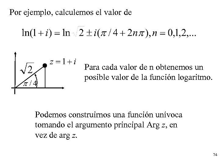 Por ejemplo, calculemos el valor de Para cada valor de n obtenemos un posible