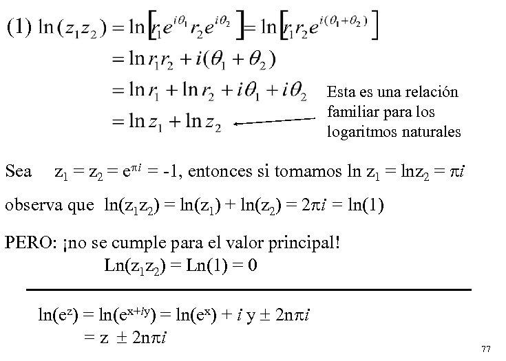 (1) Esta es una relación familiar para los logaritmos naturales Sea z 1 =