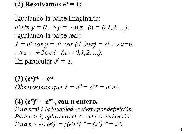 (2) Resolvamos ez = 1: Igualando la parte imaginaria: ex sin y = 0
