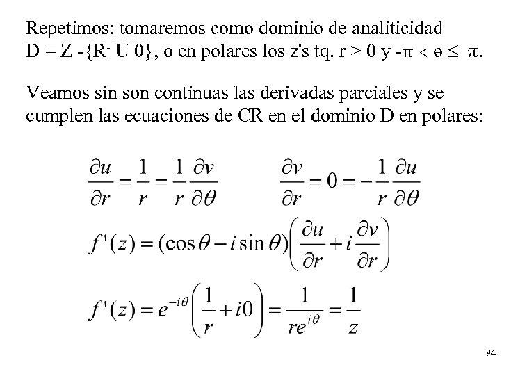 Repetimos: tomaremos como dominio de analiticidad D = Z -{R- U 0}, o en