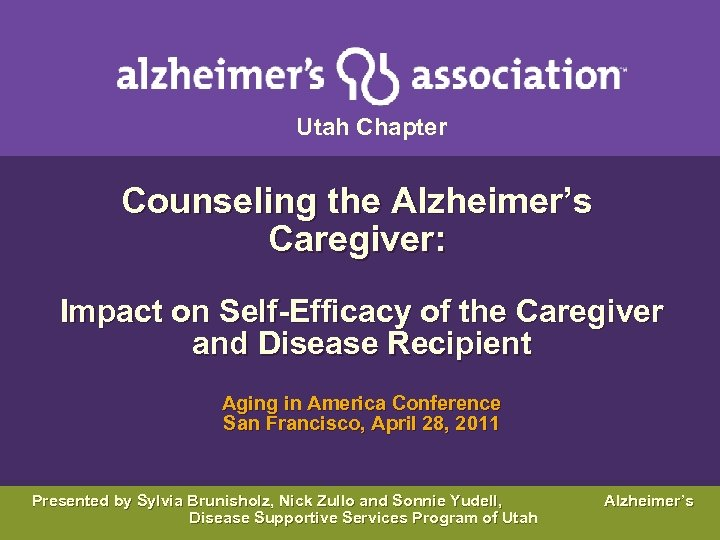 Utah Chapter Counseling the Alzheimer's Caregiver: Impact on Self-Efficacy of the Caregiver and