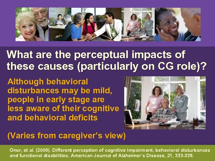 What are the perceptual impacts of these causes (particularly on CG role)? Although
