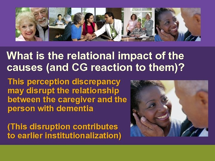 What is the relational impact of the causes (and CG reaction to them)?