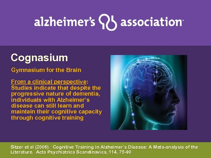Cognasium Gymnasium for the Brain From a clinical perspective: Studies indicate that despite