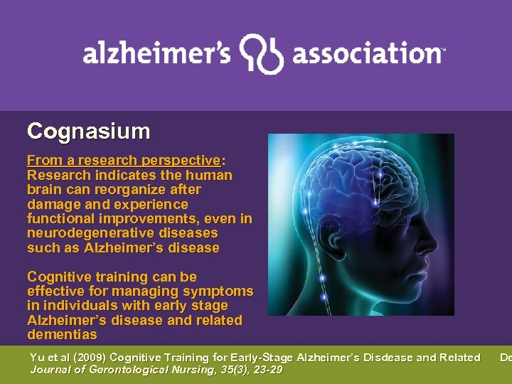 Cognasium From a research perspective: Research indicates the human brain can reorganize after
