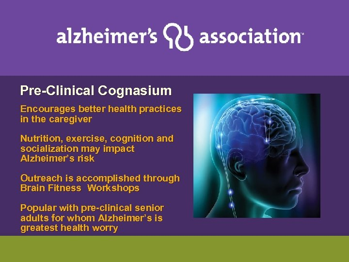 Pre-Clinical Cognasium Encourages better health practices in the caregiver Nutrition, exercise, cognition and