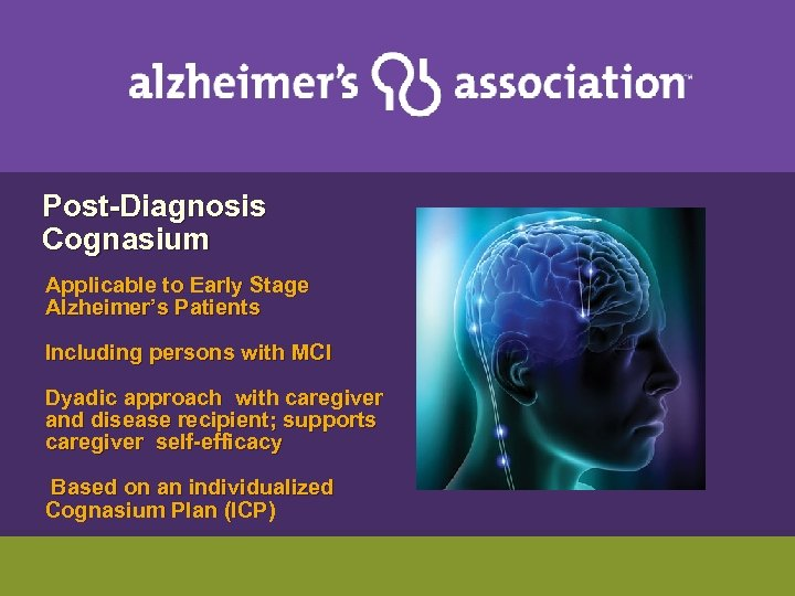 Post-Diagnosis Cognasium Applicable to Early Stage Alzheimer's Patients Including persons with MCI Dyadic
