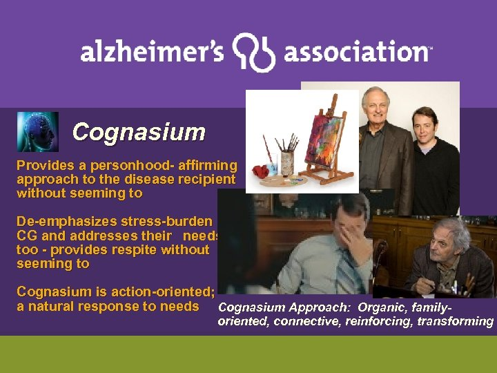 Cognasium Provides a personhood- affirming approach to the disease recipient without seeming to