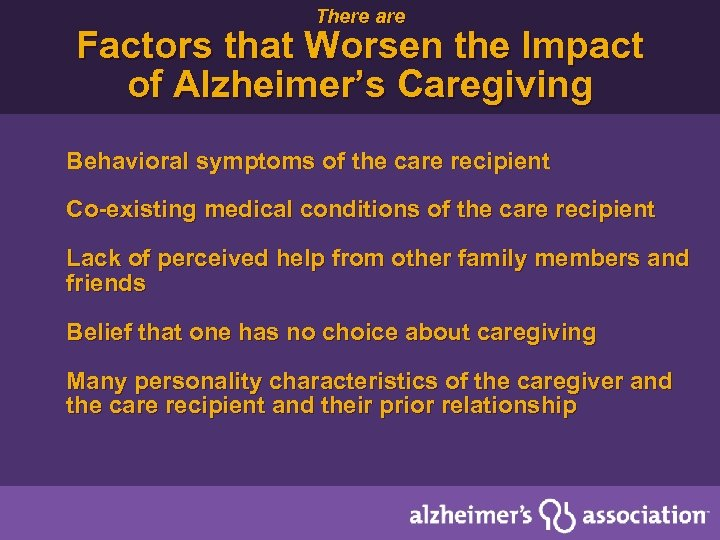 There are Factors that Worsen the Impact of Alzheimer's Caregiving Behavioral symptoms of the