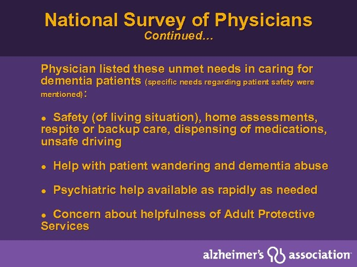 National Survey of Physicians Continued… Physician listed these unmet needs in caring for dementia