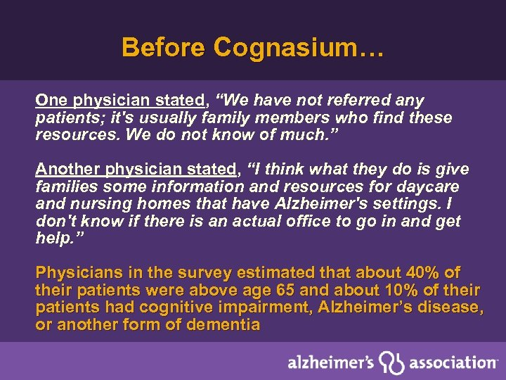 """Before Cognasium… One physician stated, """"We have not referred any patients; it's usually family"""