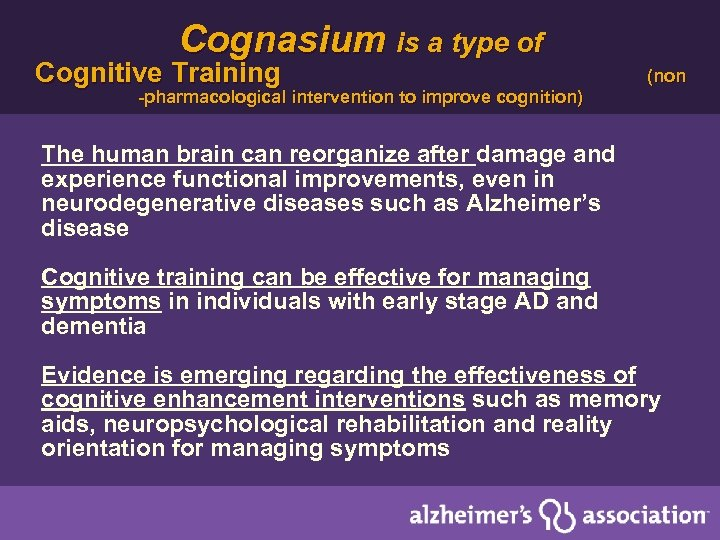 Cognasium is a type of Cognitive Training -pharmacological intervention to improve cognition) (non The