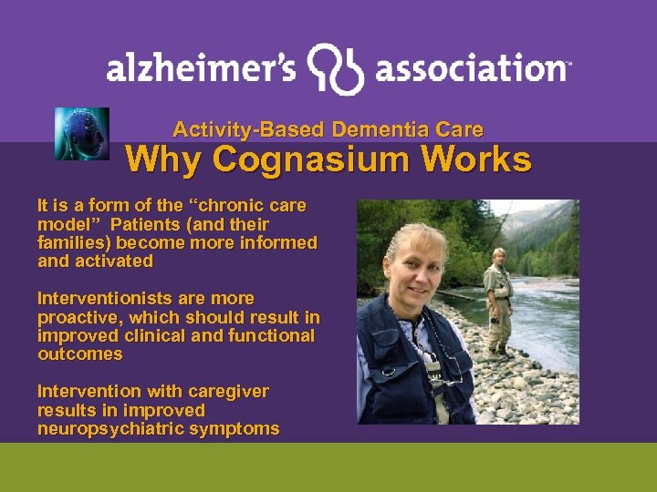 """Activity-Based Dementia Care Why Cognasium Works It is a form of the """"chronic"""