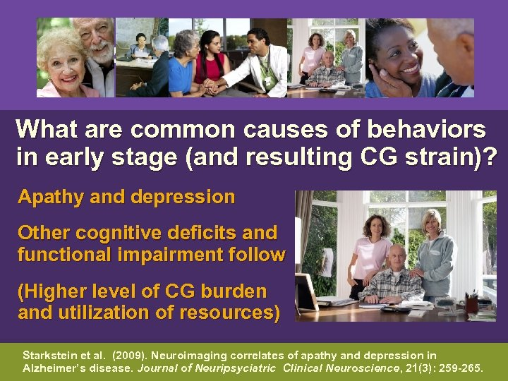 What are common causes of behaviors in early stage (and resulting CG strain)?