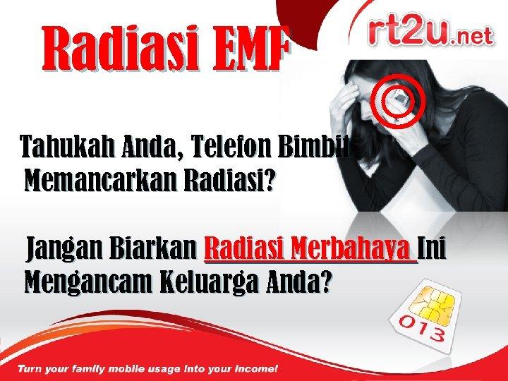 Radiasi EMF Tahukah Anda, Telefon Bimbit Memancarkan Radiasi? Jangan Biarkan Radiasi Merbahaya Ini Mengancam