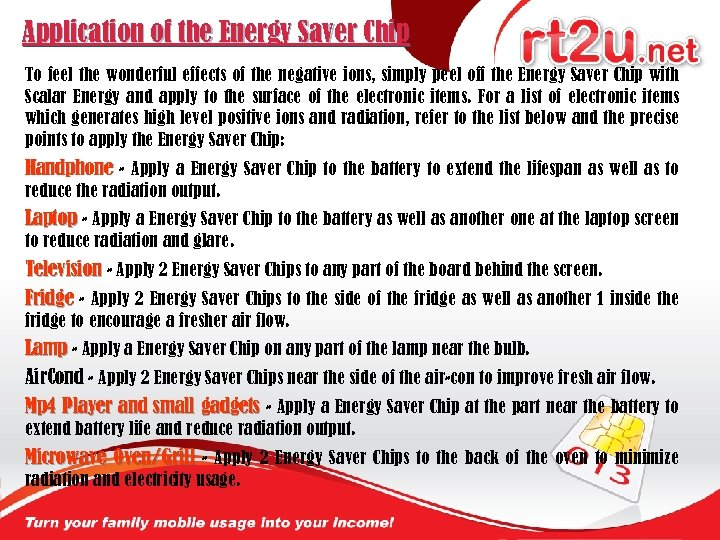 Application of the Energy Saver Chip To feel the wonderful effects of the negative