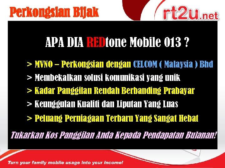 Perkongsian Bijak APA DIA REDtone Mobile 013 ? > MVNO – Perkongsian dengan CELCOM