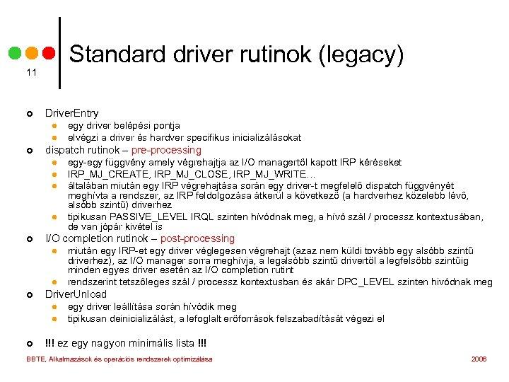 Standard driver rutinok (legacy) 11 ¢ Driver. Entry l l ¢ dispatch rutinok –