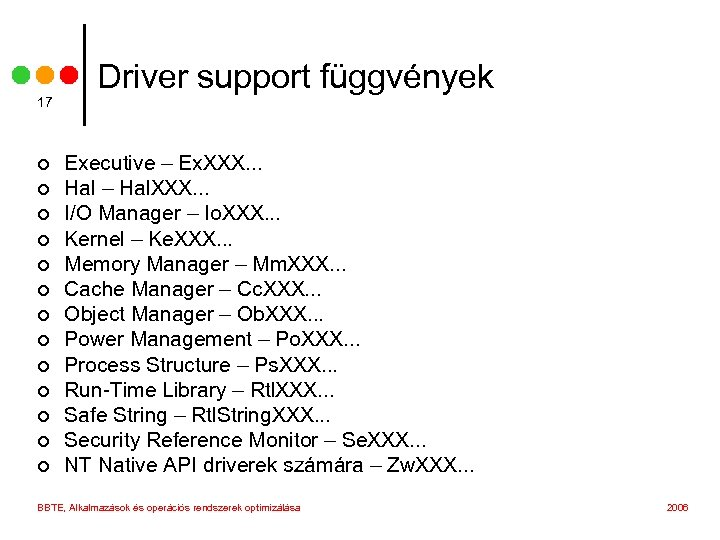 17 ¢ ¢ ¢ ¢ Driver support függvények Executive – Ex. XXX. . .