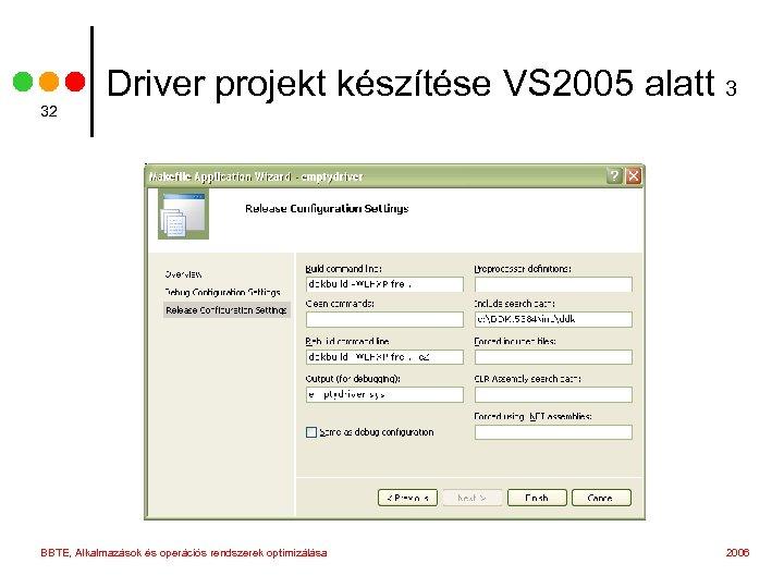32 Driver projekt készítése VS 2005 alatt 3 BBTE, Alkalmazások és operációs rendszerek optimizálása