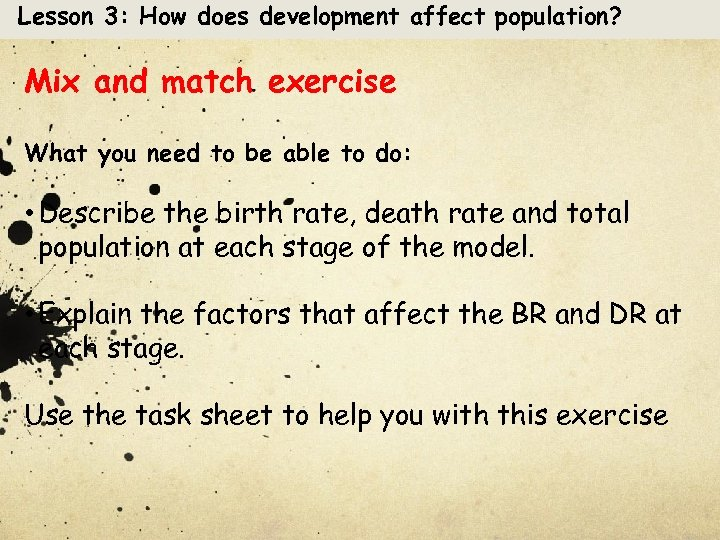 Lesson 3: How does development affect population? Mix and match exercise What you need