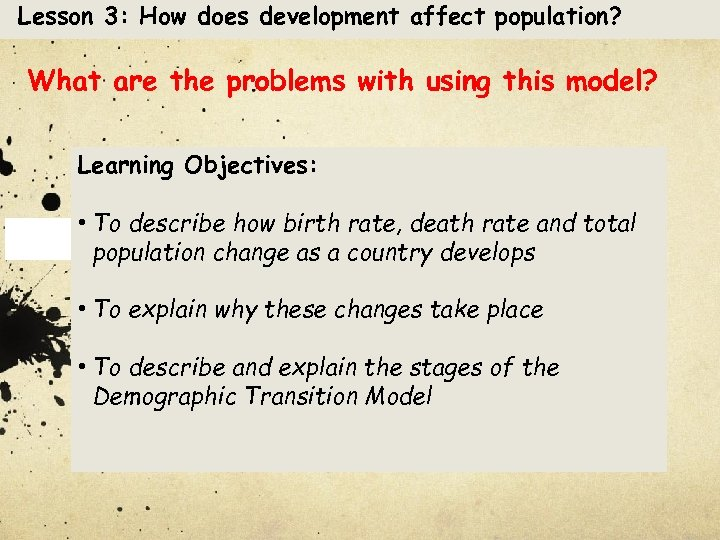 Lesson 3: How does development affect population? What are the problems with using this