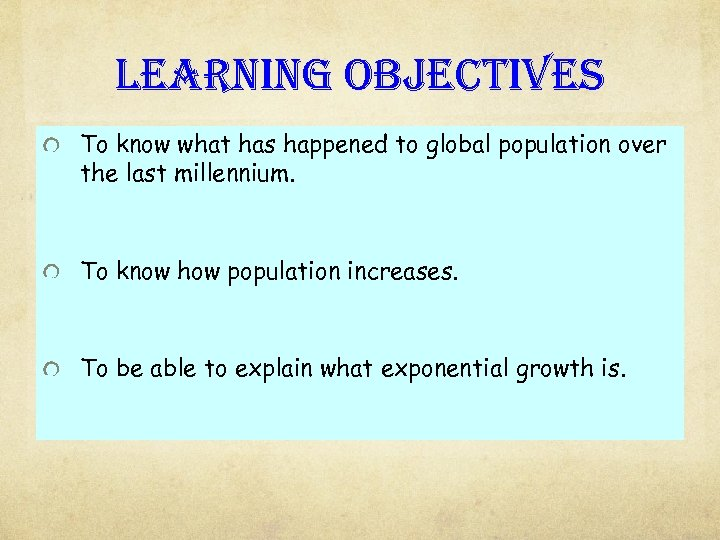 learning objectives To know what has happened to global population over the last millennium.