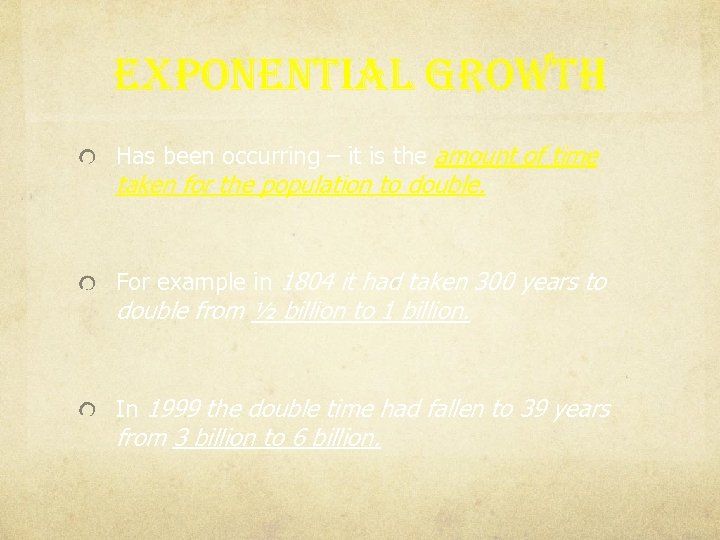 exponential growth Has been occurring – it is the amount of time taken for