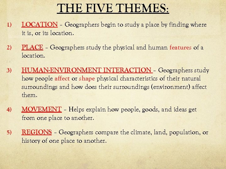 THE FIVE THEMES: 1) LOCATION – Geographers begin to study a place by finding
