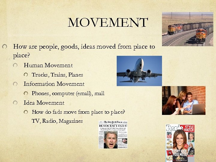 MOVEMENT How are people, goods, ideas moved from place to place? Human Movement Trucks,