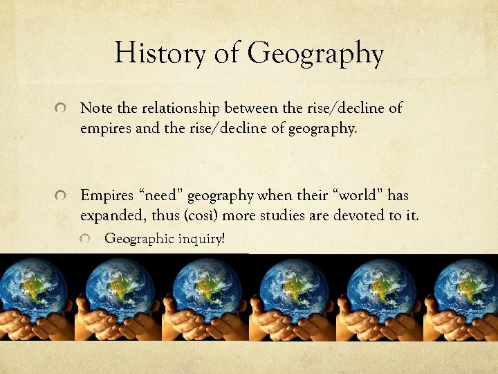 History of Geography Note the relationship between the rise/decline of empires and the rise/decline